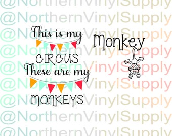 This is my circus these are my monkeys - circus svg - circus party - monkey svg - monkeys - crazy monkeys - monkey svg - svg cutting files