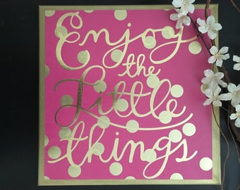 Enjoy the Little Things - Canvas Sign, Girls Room Decor, Dorm Decor, Gold Decor, Gallery Wall, Housewarming Gift, Inspirational Sign