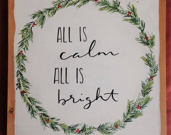 All is Calm All is Bright/ Christmas Sign/ Decor/ Christmas Song/ Wood Sign
