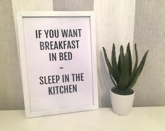 If You Want Breakfast In Bed, Sleep In The Kitchen, Framed Art Print