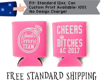 Cheers Bitches Name's Drinking Team Neoprene Bachelorette Can Cooler Double Side Print Engagement coolie (realphoto45)