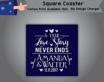 A true Love Story Never Ends Name & Name Date Square Coaster Wedding Single Side Print (C-W6)