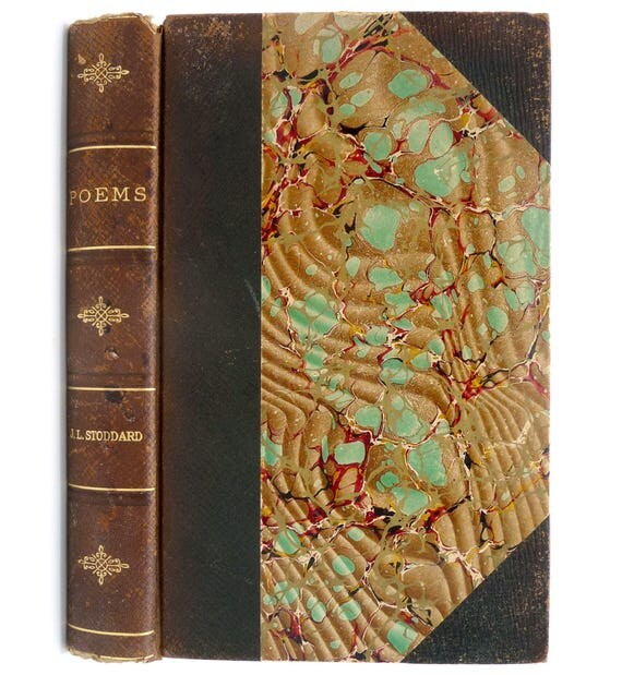 Poems by John L. Stoddard 1913 Geo. L. Shuman Leather Marbled Paper - Hardcover HC - Antique - Poetry Verse