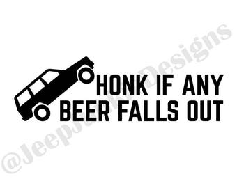 Honk If Any Beer Falls Out Jeep Cherokee Decal