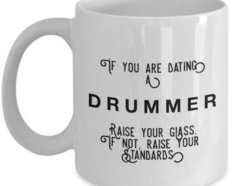 if you are dating a Drummer raise your glass. if not, raise your standards - Cool Valentine's Gift