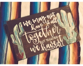 The Together We Have It All •• Hand Painted, Hand Lettered Wood Sign