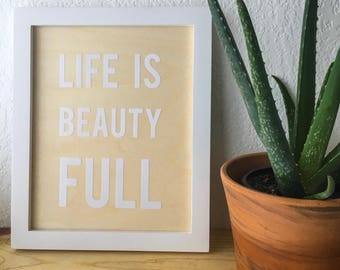 Life is Beauty Wall Art. Nursery Decor. Baby Shower Gift. Wall Decor. Woodland Nursery. Inspirational Art. Modern Wall Art. Motivational Art