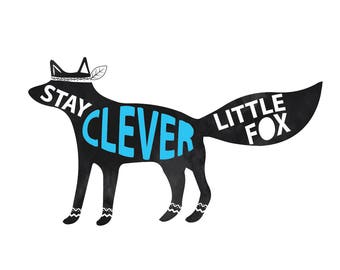 Stay Clever Little Fox print