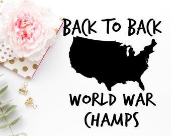 Back to Back World War Champs Svg -American Flag SVG - Fourth Of July Svg - Flag dxf - Flag png