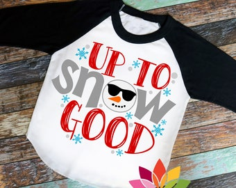 Christmas SVG, Up To Snow Good, Cool Boy Snowman, Sunglasses, Carrot Nose, Snowflake cut file for silhouette cameo and cricut