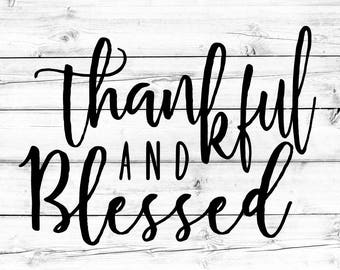 Thankful and Blessed SVG - PNG File, Blessed Svg, Thanksgiving Svg, Blessed Sign Svg, Holiday Svg, Svg Files, Cricut Svg, Silhouette Svg