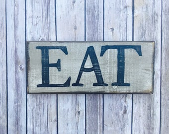 Rustic Eat Sign- Wood Eat Sign- Farmhouse Decor- Rustic Wood Sign- Distressed Wood Sign- Rustic Wall Décor