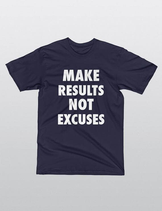 Make Results Not Excuses | UNISEX 100% Cotton T-Shirt