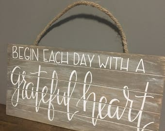 Begin each day with a grateful heart whitewashed slatted wood sign