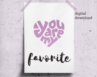 You Are My Favorite V Day Printable Gift for Beloved, Purple Heart Wall Art, Something for Her, Valentines Day Quote, Love Heart Word Art