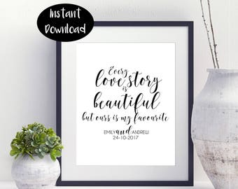 Every Love Story Is Beautiful But Ours Is My Favourite Emily And Andrew 24-10-2017 ,Bridal Shower Gift Digital Download INSTANT DOWNLOAD