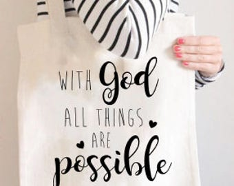 With God All Things Are Possible Tote / Christian Tote, Faith Tote / Inspiring Tote / Canvas Tote / Tote Bag / Women's Tote