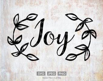 Joy - Vector / Cut File - Silhouette, Cricut, SVG, PNG, JPEG, Clip Art, Stock Photo, Download, Wreath, Quote, Home, Decor, Room, Leaves