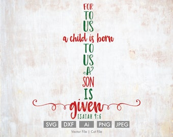 For to Us a Child is Born svg Isaiah 9:6  - Cut File/Vector, Silhouette, Cricut, SVG, PNG, DXF, Clip Art, Download, Calligraphy, Christmas