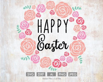 Happy Easter Floral Wreath - Cut File/Vector, Silhouette, Cricut, SVG, PNG, Clip Art, Download, Easter, Holiday Spring Flowers Roses Peonies
