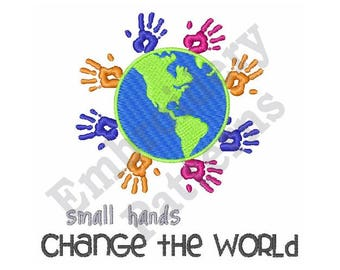Small Hands Change The World - Machine Embroidery Design