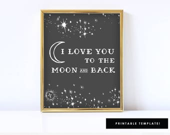 To the moon and back, Moon art, I love you to the moon and back print, Moon and back, Printable, 8x10 or 11x17 Art Sign