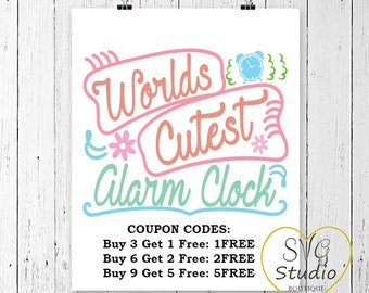 SVG Cutting File- World's Cutest Alarm Clock - Baby Quote SVG Cutting File