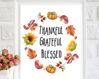 Thankful Grateful Blessed Print, thankful Printable, thanksgiving decorations, rustic fall decor, Fall home decor, housewarming fall gift