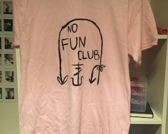 No Fun Club Shirt (pre order)