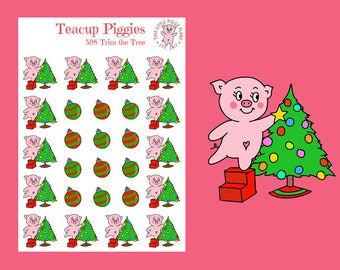 Teacup Piggies - Trim the Tree Oinkers - Christmas Tree Stickers - Mini Planner Stickers - Christmas - Holiday Stickers - Decorate - [508]