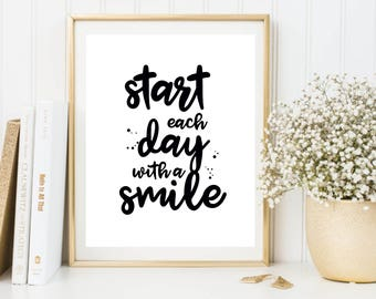 Start each day with a smile printable poster, black and white typography print, motivational quote poster, instant download wall art
