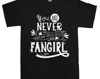 Never too old to Fangirl