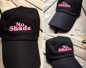 No Shade  Embroidered Baseball Dad Hat Strapback Humor Dat Hats Women's Hats Men's Hats