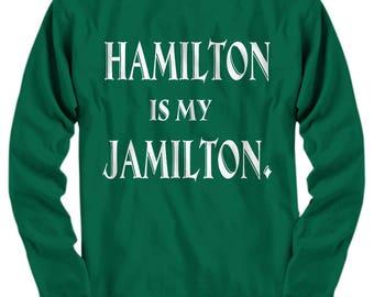 Hamilton Shirt - Hamilton Is My Jamilton Shirts/ Hoodies/ Long Sleeve Tee/ V-neck/ Tank Top/ Unique Gift for Birthday/ Birthday gift ideas