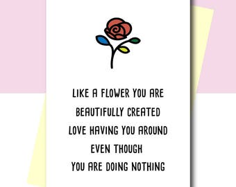 Funny love card, card for friend, card for best friend, joke card, naughty card, sister card, flower card, like a flower you were, withpuns