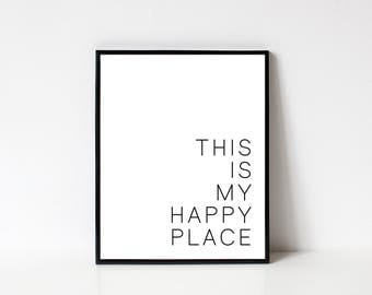 This Is My Happy Place, My Happy Place Wall Art, Inspirational Wall Art, Positive Art, Housewarming, Printable Wall Art, INSTANT DOWNLOAD