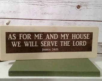 As For Me and My House We Will Serve The Lord -- Hand Painted Sign -- Farmhouse Style -- Market -- Farmhouse Sign -- Religion -- Lord - SALE