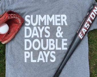 Summer Days and Double Plays | Shirt - Custom Colors Available