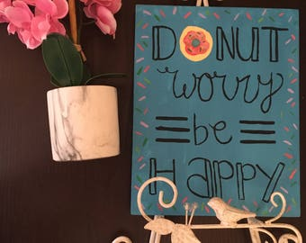 Donut Worry Be Happy Canvas | 8 x 10 in | Donut Art | Hanging Wall Art/Decor | Custom Canvas