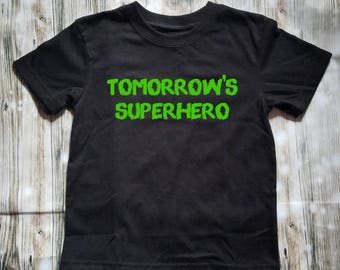 Tomorrow's Superhero Child's Shirt - Superhero Shirt - Toddler Shirt - Super Hero Clothing