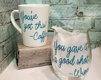 Witty Mug & Wine Glass| You've Got This| Gave It A Good Shot| Coffee Mug|Wine Glass | Gift Set| Adult Humor | Morning Motivation | Wind Down