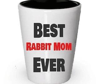 ON SALE: Best Rabbit Mom Ever, Rabbit Mom Shot glass, Gifts for Rabbit Mom, Rabbit Mom Gifts, Birthday Gift