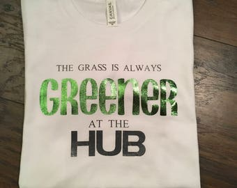 The grass is always greener at the HUB tee/ hub grass shirt/ disney tshirt
