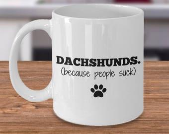 Dachshund Mug – People Suck – Funny Dog Lover Coffee Cup Gift, 11 oz.