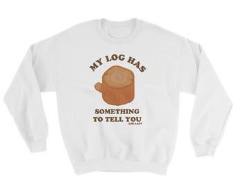 My Log Has Something to Tell You Sweatshirt - Twin Peaks Shirt - Twin Peaks Fandom - Log Lady Shirt- by Sassicoconut