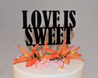 Love is Sweet Cake Topper   Wedding   Bridal Shower   Love   Engagement Party   Acrylic  