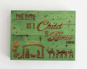 Engraved Pallet Wood Sign- For Unto Us a Child is Born | Gift | Christmas | Religious | Nativity Scene | Manger | Home Decor | Stars
