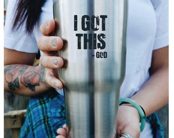"""I Got This"""" -God  Custom Engraved Tumbler with lid PERSONALIZED Gift Idea etched yeti tumbler Rambler 30 ounce steel tumbler"""