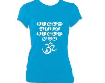 Ladies Om Yoga T Shirt - Right Here Right Now