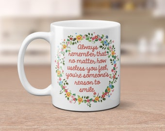 Reason to Smile. Inspiring message slogan mug. Floral White Coffee mug gift. Inspiration quote mugs. Birthday weddings party anniversary